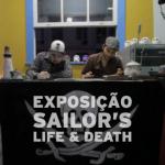 Exposição Sailor's Life & Death